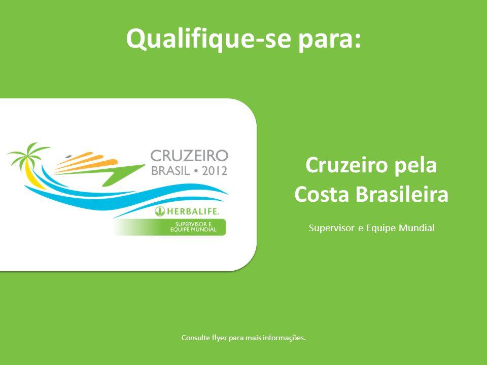 Qualifique-se para: Cruzeiro pela Costa Brasileira Supervisor e Equipe Mundial Consulte flyer para mais informações.