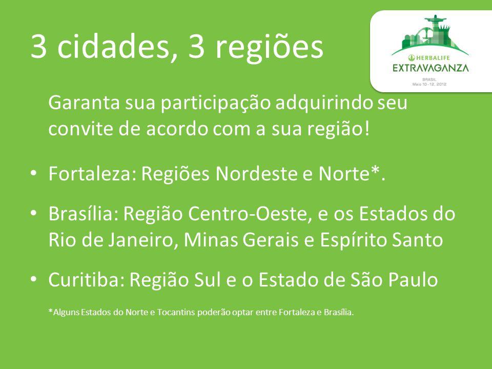3 cidades, 3 regiões Garanta sua participação adquirindo seu convite de acordo com a sua região! Fortaleza: Regiões Nordeste e Norte*. Brasília: Regiã