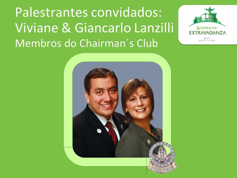 Palestrantes convidados: Viviane & Giancarlo Lanzilli Membros do Chairman´s Club