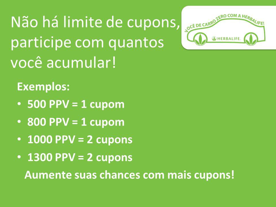 Exemplos: 500 PPV = 1 cupom 800 PPV = 1 cupom 1000 PPV = 2 cupons 1300 PPV = 2 cupons Aumente suas chances com mais cupons! Não há limite de cupons, p