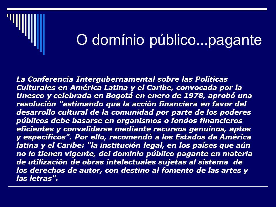 O domínio público...pagante La Conferencia Intergubernamental sobre las Políticas Culturales en América Latina y el Caribe, convocada por la Unesco y