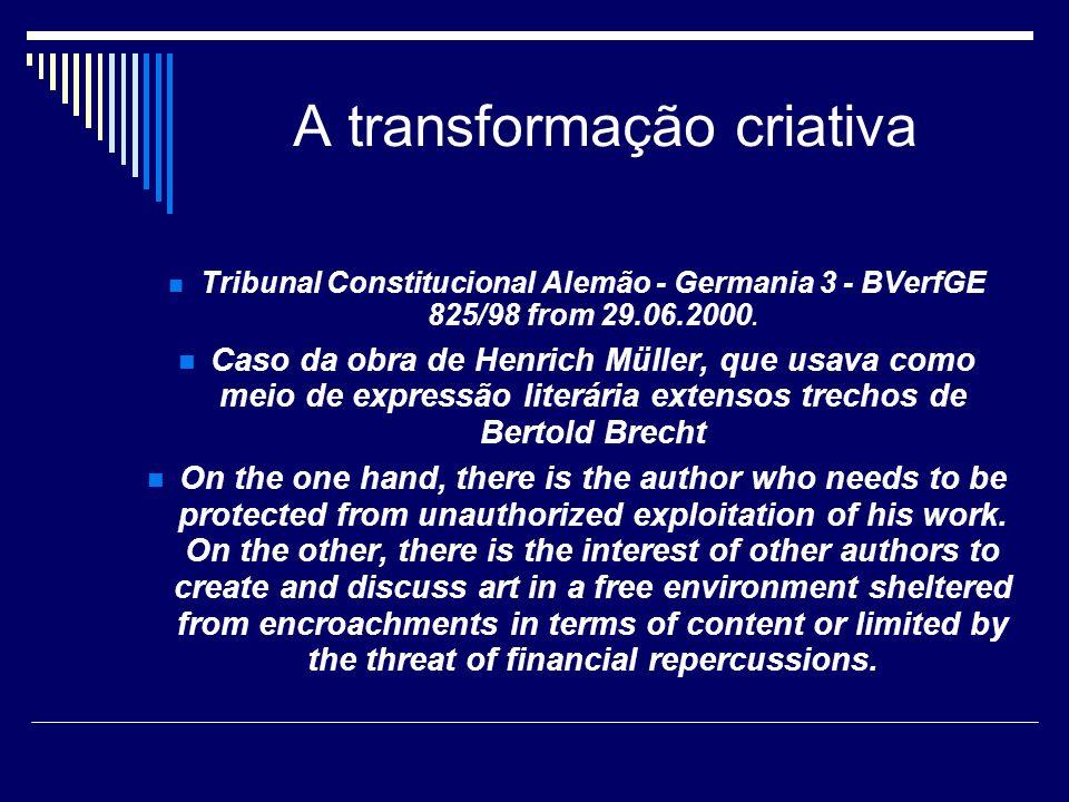 A transformação criativa Tribunal Constitucional Alemão - Germania 3 - BVerfGE 825/98 from 29.06.2000. Caso da obra de Henrich Müller, que usava como
