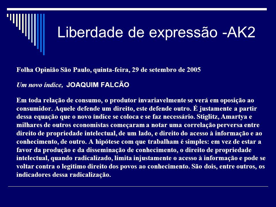 Liberdade de expressão -AK2 Folha Opinião São Paulo, quinta-feira, 29 de setembro de 2005 Um novo índice, JOAQUIM FALCÃO Em toda relação de consumo, o