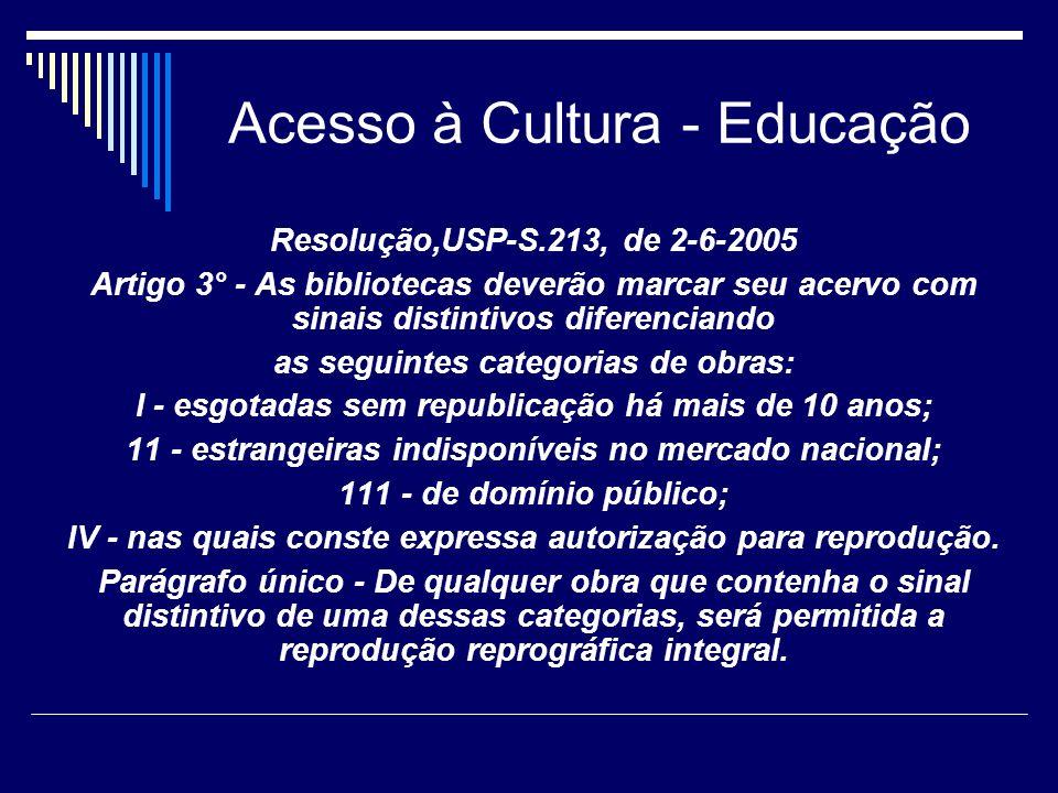 Acesso à Cultura - Educação Resolução,USP-S.213, de 2-6-2005 Artigo 3° - As bibliotecas deverão marcar seu acervo com sinais distintivos diferenciando