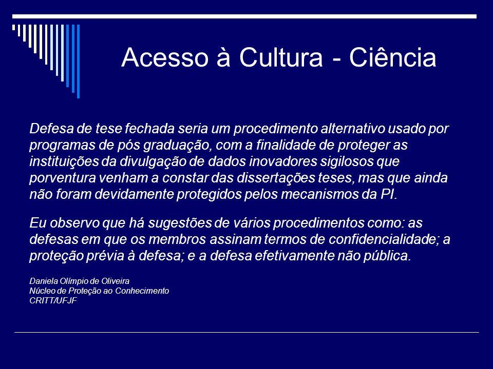 Acesso à Cultura - Ciência Defesa de tese fechada seria um procedimento alternativo usado por programas de pós graduação, com a finalidade de proteger