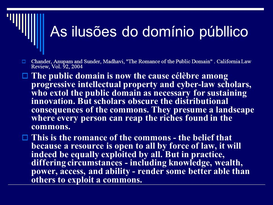 As ilusões do domínio públlico Chander, Anupam and Sunder, Madhavi, The Romance of the Public Domain .