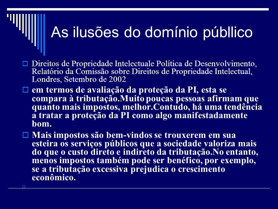 As ilusões do domínio públlico Direitos de Propriedade Intelectuale Política de Desenvolvimento, Relatório da Comissão sobre Direitos de Propriedade I