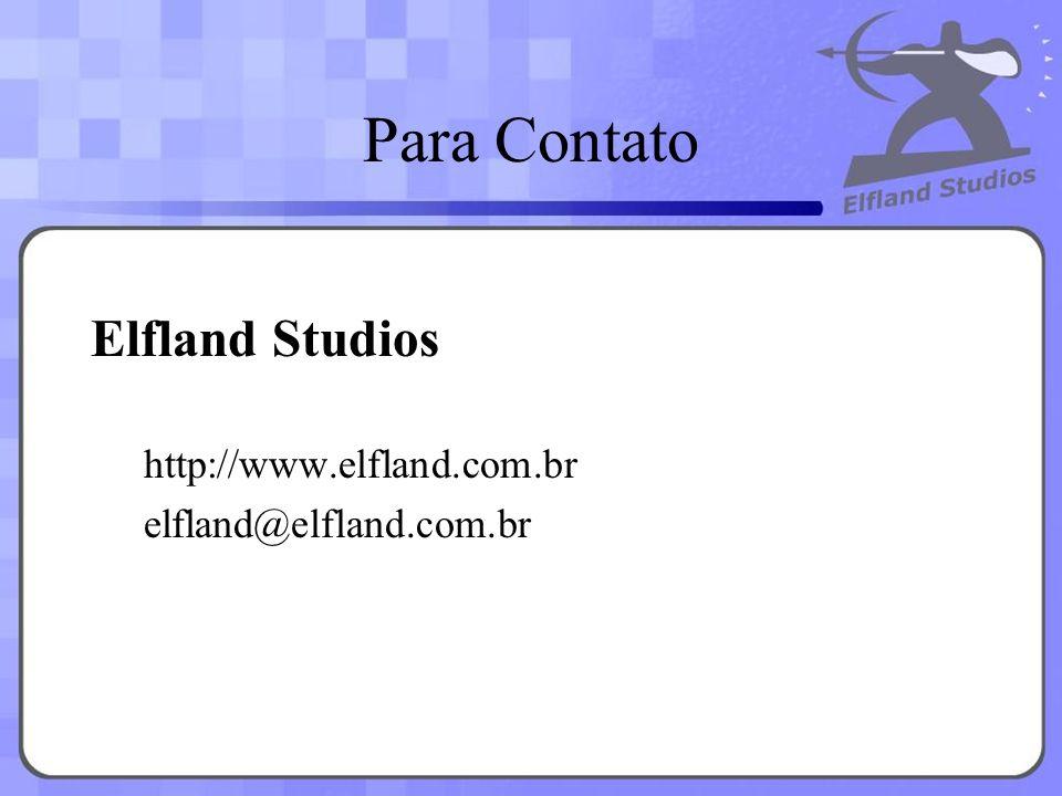 Para Contato Elfland Studios http://www.elfland.com.br elfland@elfland.com.br