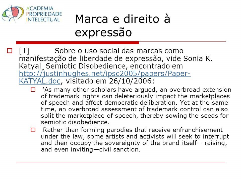 Marca e direito à expressão [1] Sobre o uso social das marcas como manifestação de liberdade de expressão, vide Sonia K.