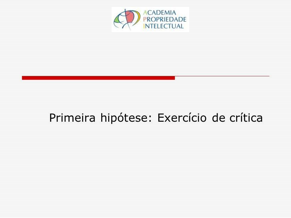 Primeira hipótese: Exercício de crítica