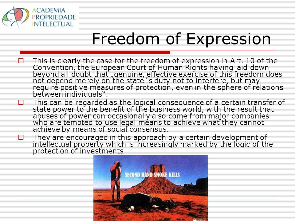 Freedom of Expression This is clearly the case for the freedom of expression in Art.