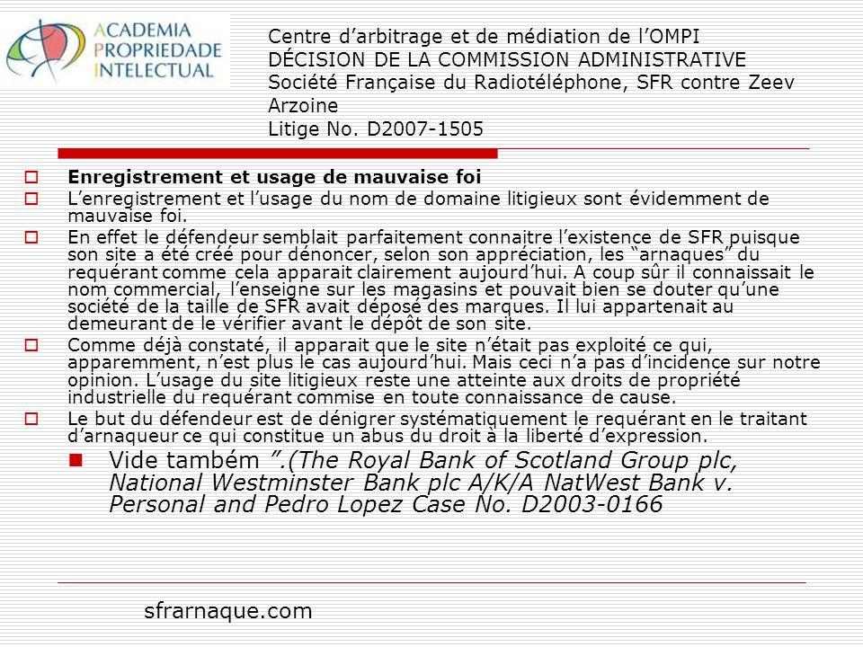 Centre darbitrage et de médiation de lOMPI DÉCISION DE LA COMMISSION ADMINISTRATIVE Société Française du Radiotéléphone, SFR contre Zeev Arzoine Litige No.