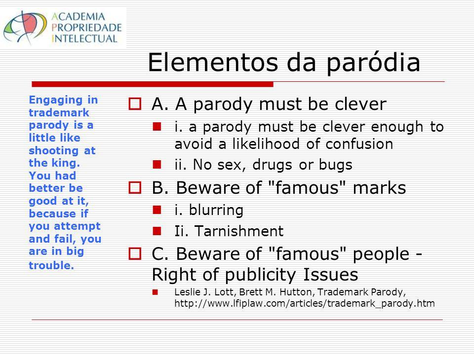 Elementos da paródia A. A parody must be clever i.