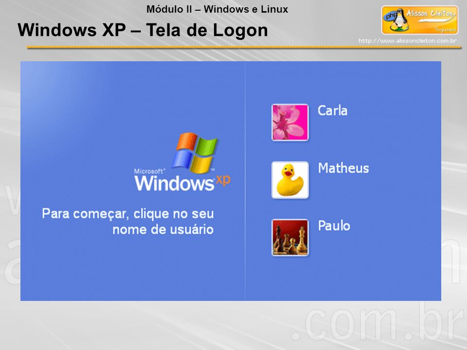 Windows XP – Tela de Logon Módulo II – Windows e Linux