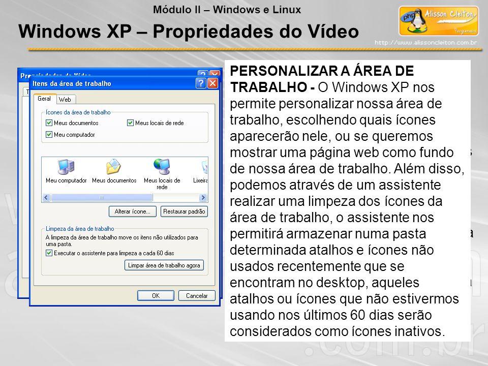 ABA ÁREA DE TRABALHO - Na aba área de trabalho, podemos modificar a imagem que será colocada no fundo do desktop do Windows XP (papel de parede) exist