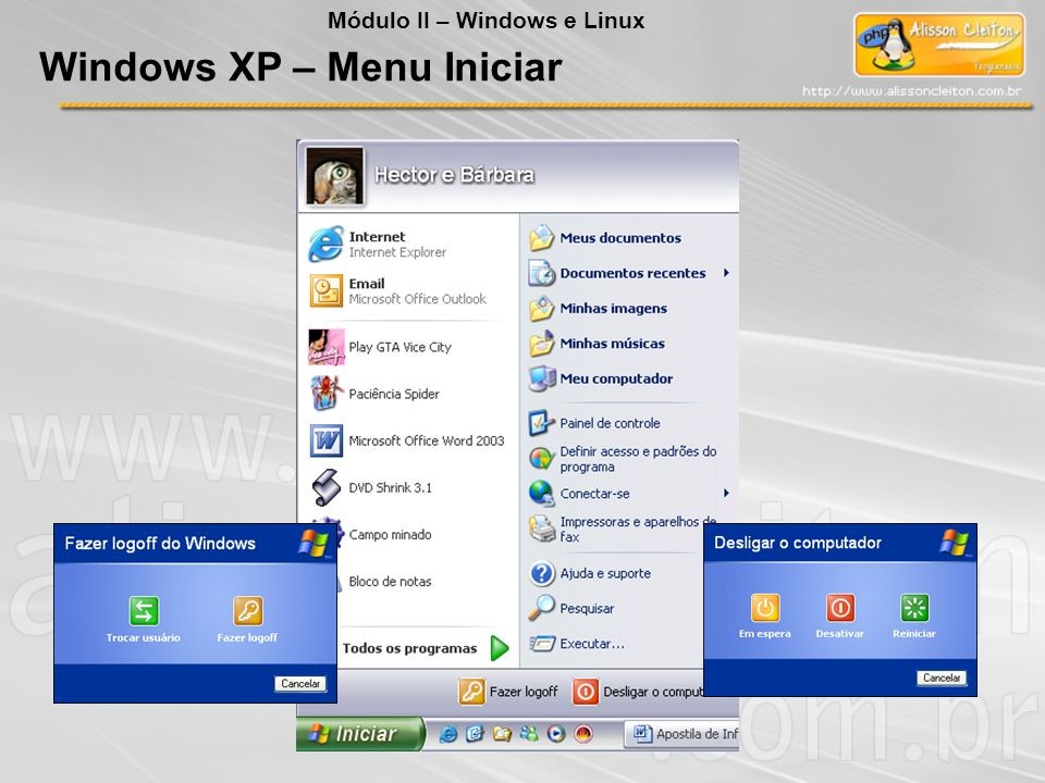 Windows XP – Menu Iniciar Módulo II – Windows e Linux