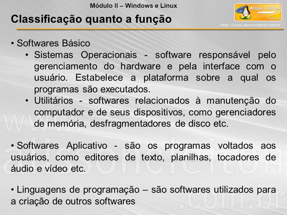 Classificação quanto a função Softwares Básico Sistemas Operacionais - software responsável pelo gerenciamento do hardware e pela interface com o usuá