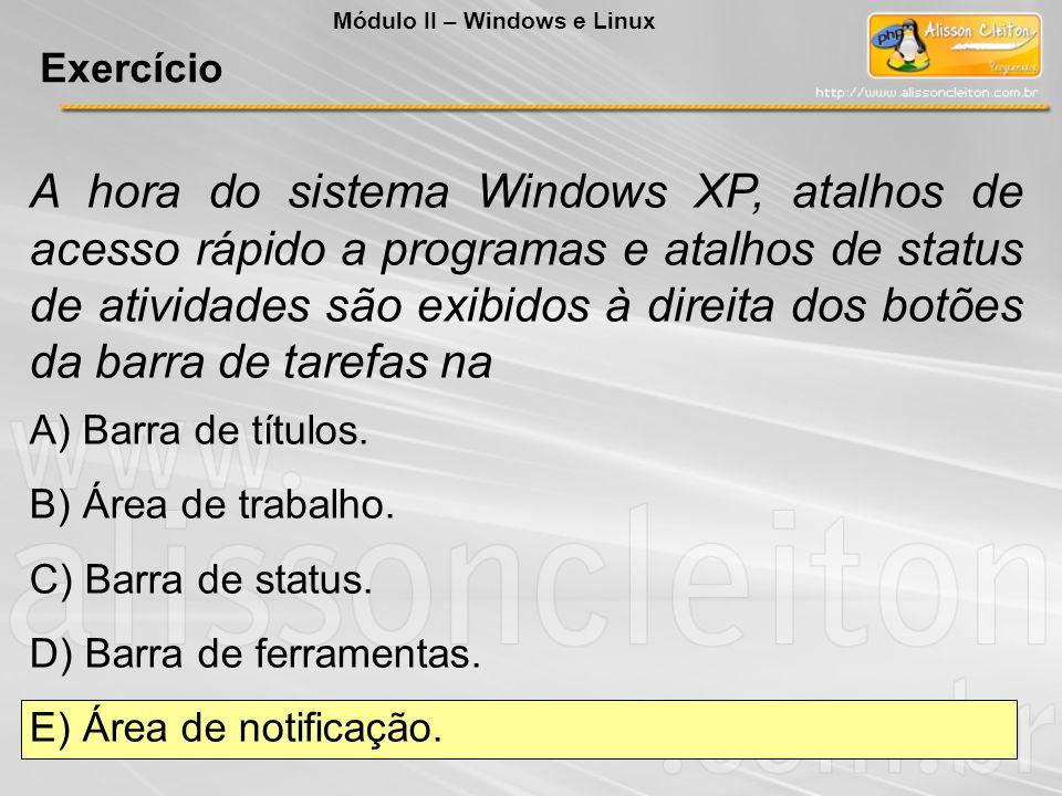 A hora do sistema Windows XP, atalhos de acesso rápido a programas e atalhos de status de atividades são exibidos à direita dos botões da barra de tar