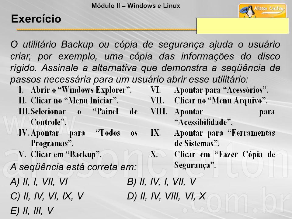 O utilitário Backup ou cópia de segurança ajuda o usuário criar, por exemplo, uma cópia das informações do disco rígido. Assinale a alternativa que de