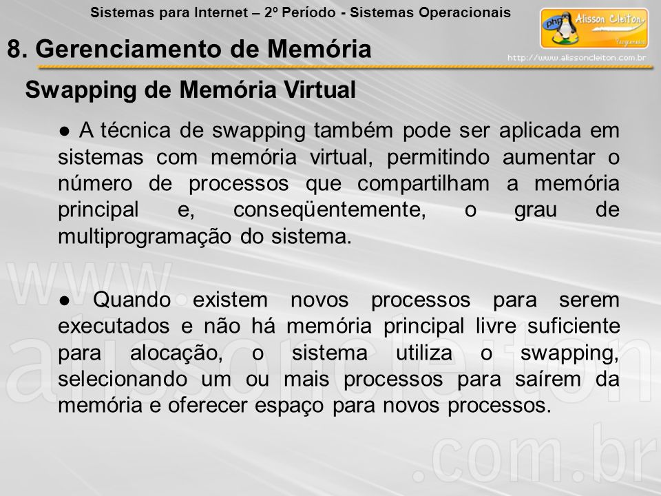 Swapping de Memória Virtual A técnica de swapping também pode ser aplicada em sistemas com memória virtual, permitindo aumentar o número de processos