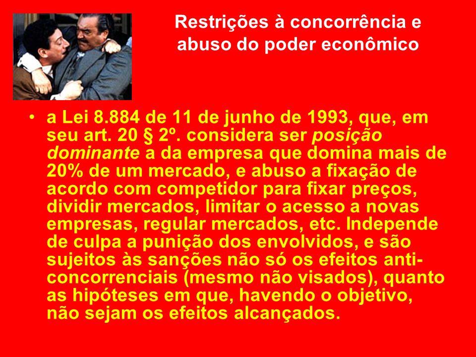 Restrições à concorrência e abuso do poder econômico a Lei 8.884 de 11 de junho de 1993, que, em seu art. 20 § 2º. considera ser posição dominante a d