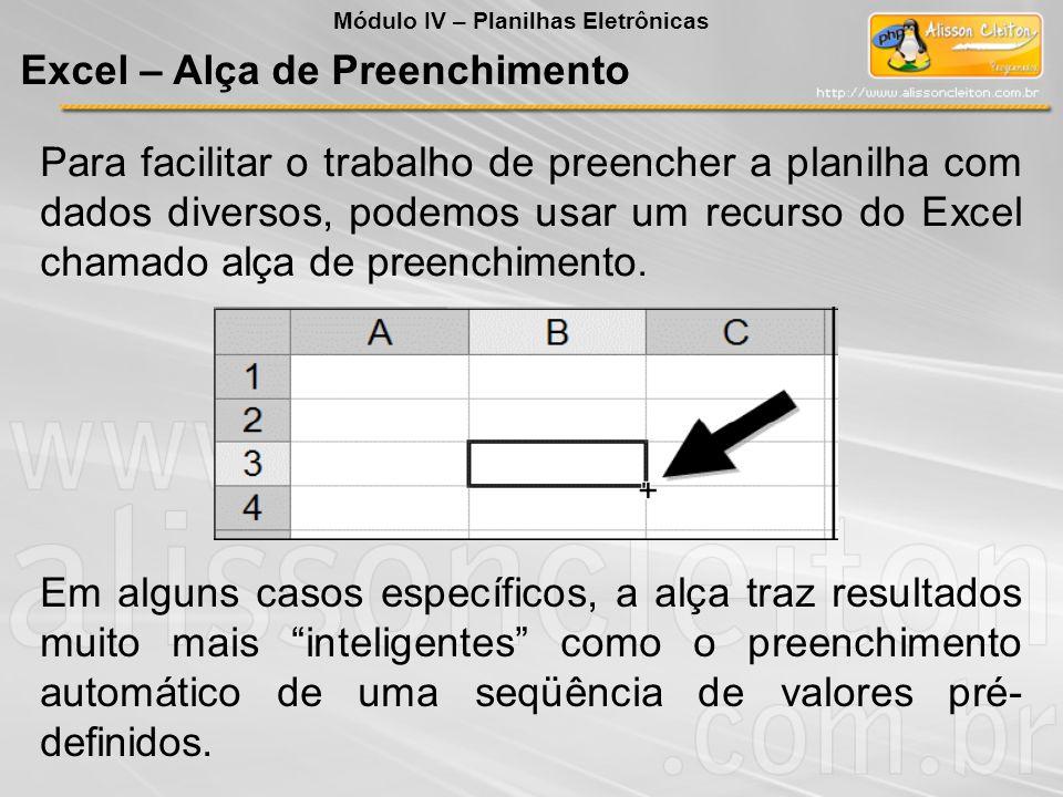 Para facilitar o trabalho de preencher a planilha com dados diversos, podemos usar um recurso do Excel chamado alça de preenchimento. Em alguns casos