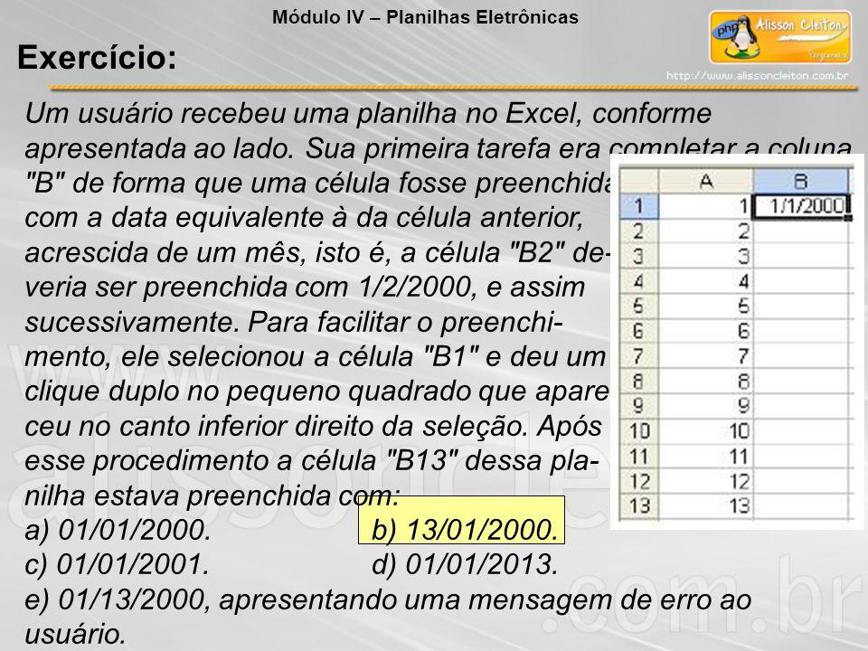 Um usuário recebeu uma planilha no Excel, conforme apresentada ao lado. Sua primeira tarefa era completar a coluna