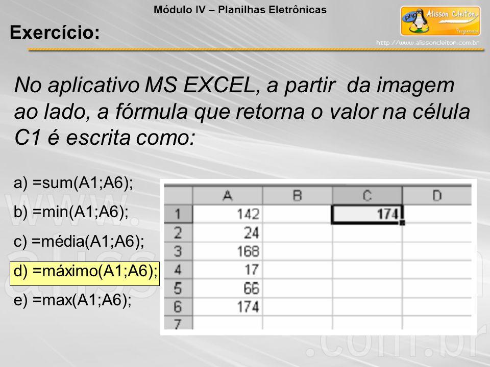 No aplicativo MS EXCEL, a partir da imagem ao lado, a fórmula que retorna o valor na célula C1 é escrita como: a) =sum(A1;A6); b) =min(A1;A6); c) =méd