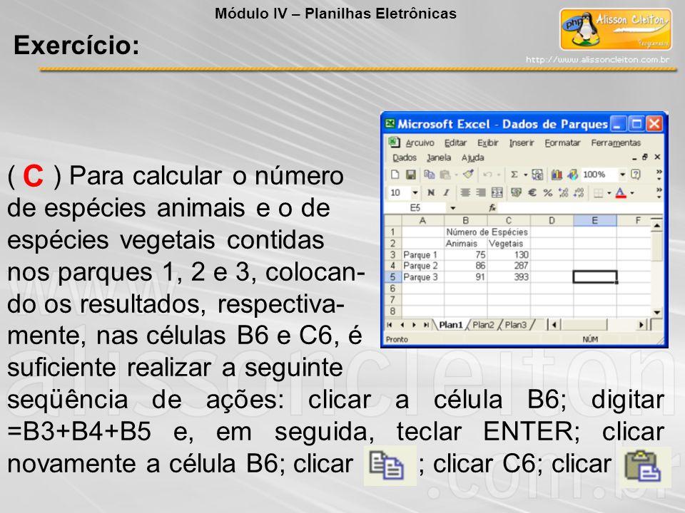 ( ) Para calcular o número de espécies animais e o de espécies vegetais contidas nos parques 1, 2 e 3, colocan- do os resultados, respectiva- mente, n