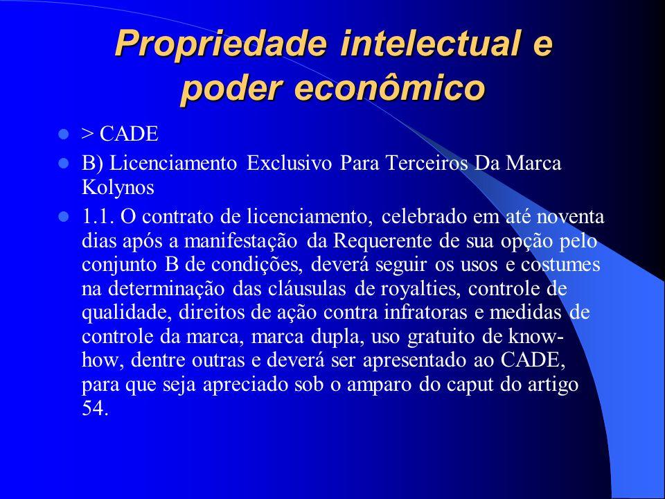 Propriedade intelectual e poder econômico > CADE B) Licenciamento Exclusivo Para Terceiros Da Marca Kolynos 1.1. O contrato de licenciamento, celebrad