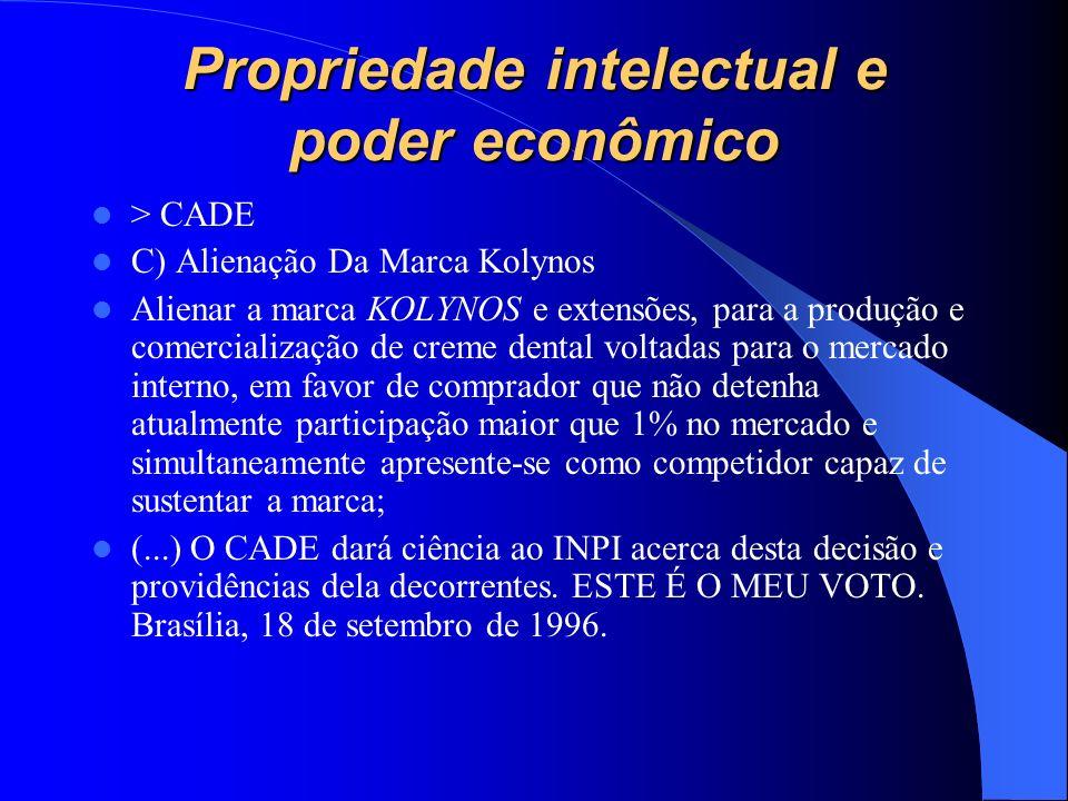 Propriedade intelectual e poder econômico > CADE C) Alienação Da Marca Kolynos Alienar a marca KOLYNOS e extensões, para a produção e comercialização