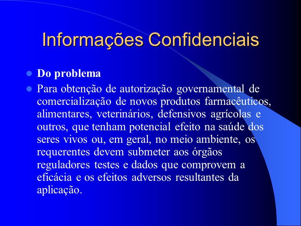 Informações Confidenciais Do problema Para obtenção de autorização governamental de comercialização de novos produtos farmacêuticos, alimentares, vete