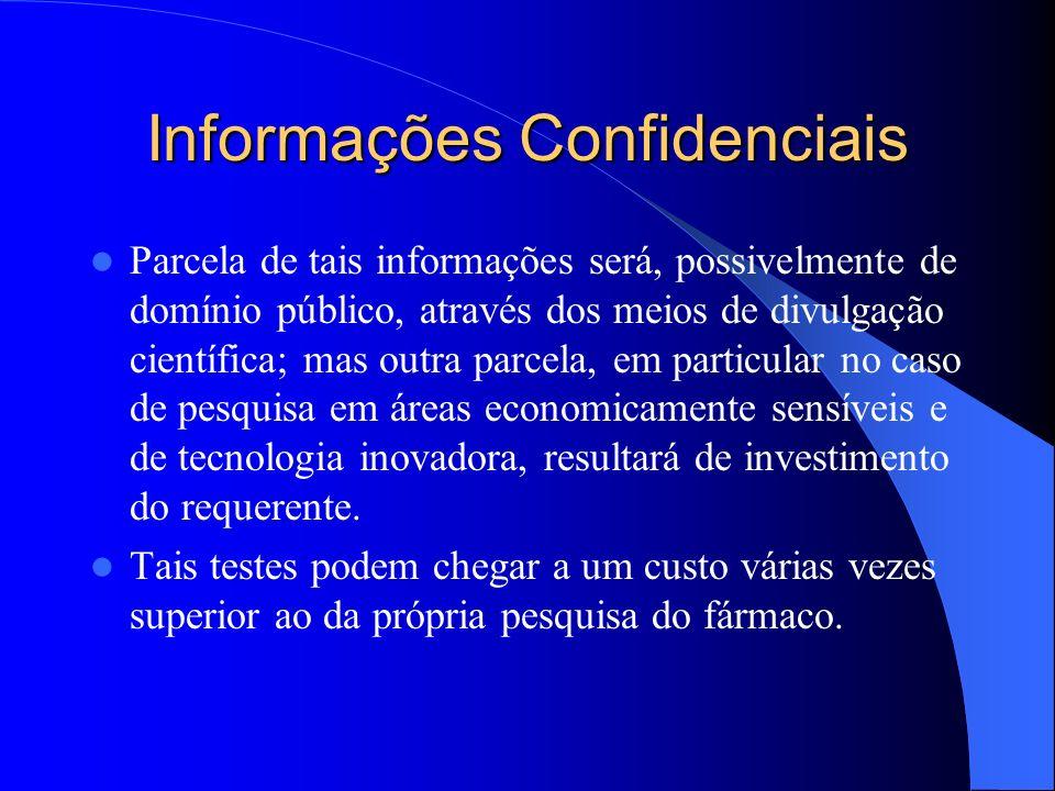 Informações Confidenciais Parcela de tais informações será, possivelmente de domínio público, através dos meios de divulgação científica; mas outra pa