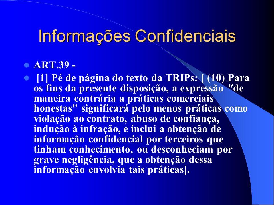Informações Confidenciais ART.39 - [1] Pé de página do texto da TRIPs: [ (10) Para os fins da presente disposição, a expressão