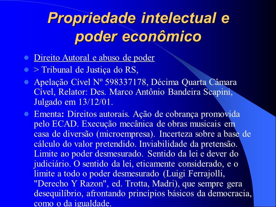 Propriedade intelectual e poder econômico Direito Autoral e abuso de poder > Tribunal de Justiça do RS, Apelação Cível Nº 598337178, Décima Quarta Câm