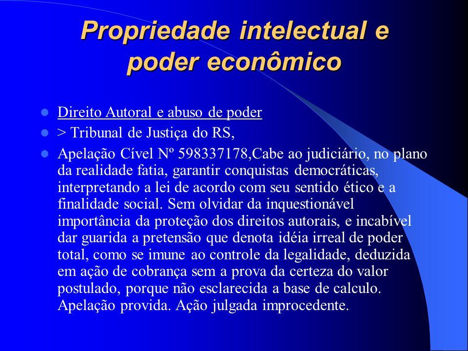 Propriedade intelectual e poder econômico Direito Autoral e abuso de poder > Tribunal de Justiça do RS, Apelação Cível Nº 598337178,Cabe ao judiciário