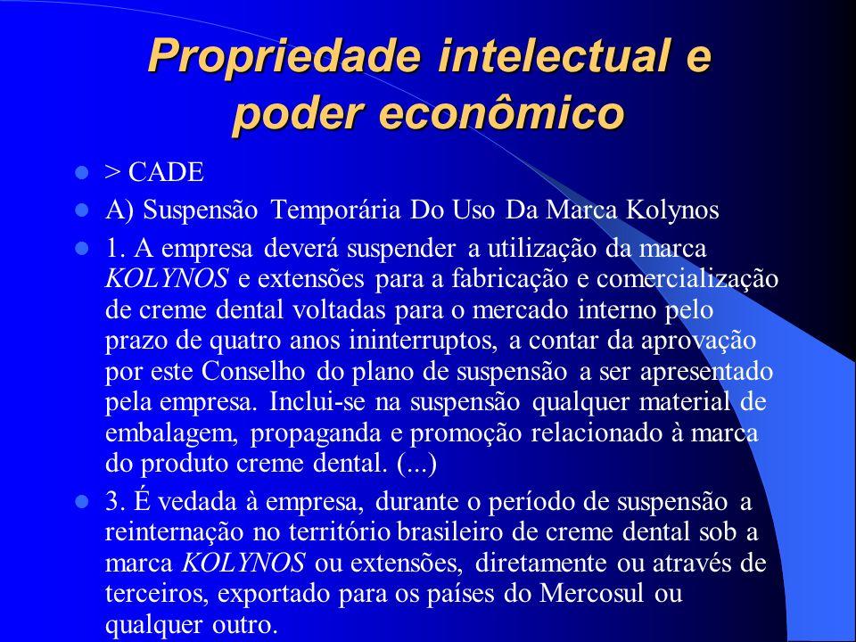 Propriedade intelectual e poder econômico > CADE A) Suspensão Temporária Do Uso Da Marca Kolynos 1. A empresa deverá suspender a utilização da marca K