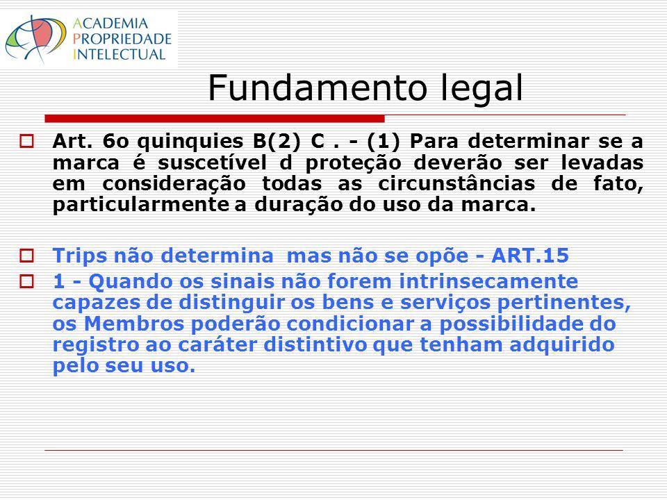 Fundamento legal Art. 6o quinquies B(2) C. - (1) Para determinar se a marca é suscetível d proteção deverão ser levadas em consideração todas as circu