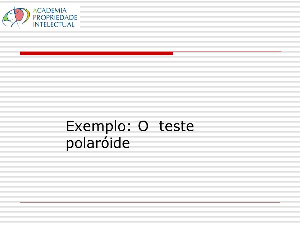 Exemplo: O teste polaróide