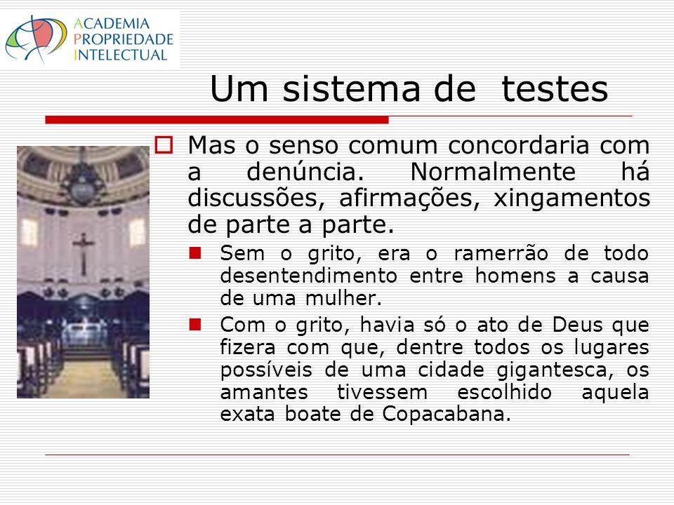 Um sistema de testes Mas o senso comum concordaria com a denúncia.