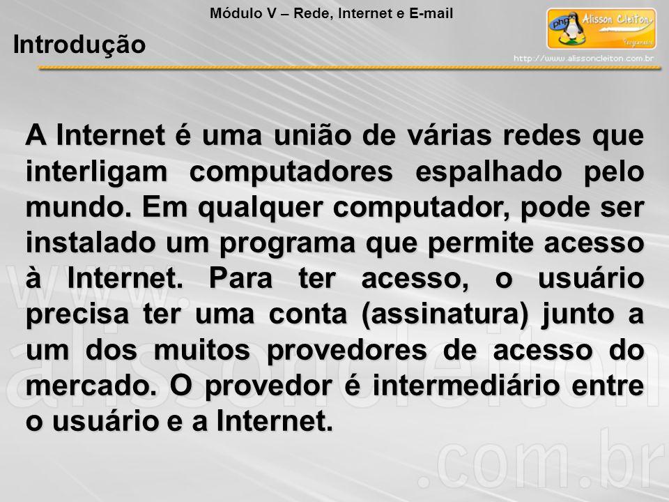 A Internet é uma união de várias redes que interligam computadores espalhado pelo mundo. Em qualquer computador, pode ser instalado um programa que pe