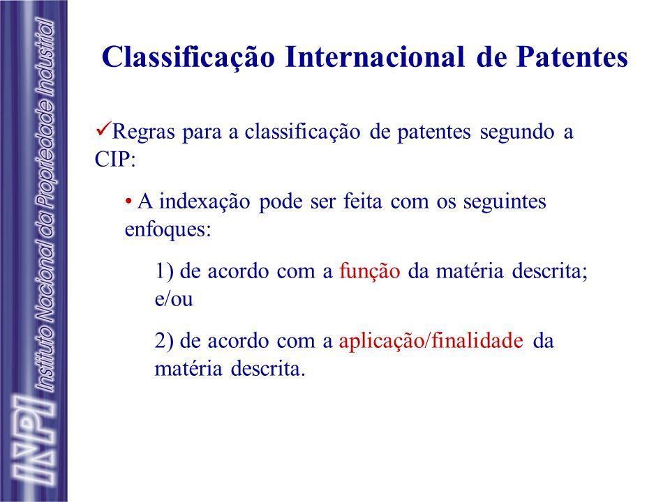 Regras para a classificação de patentes segundo a CIP: A indexação pode ser feita com os seguintes enfoques: 1) de acordo com a função da matéria desc