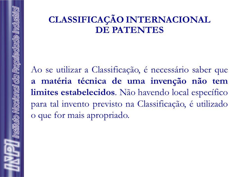 Ao se utilizar a Classificação, é necessário saber que a matéria técnica de uma invenção não tem limites estabelecidos. Não havendo local específico p