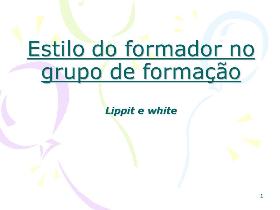 1 Estilo do formador no grupo de formação Lippit e white