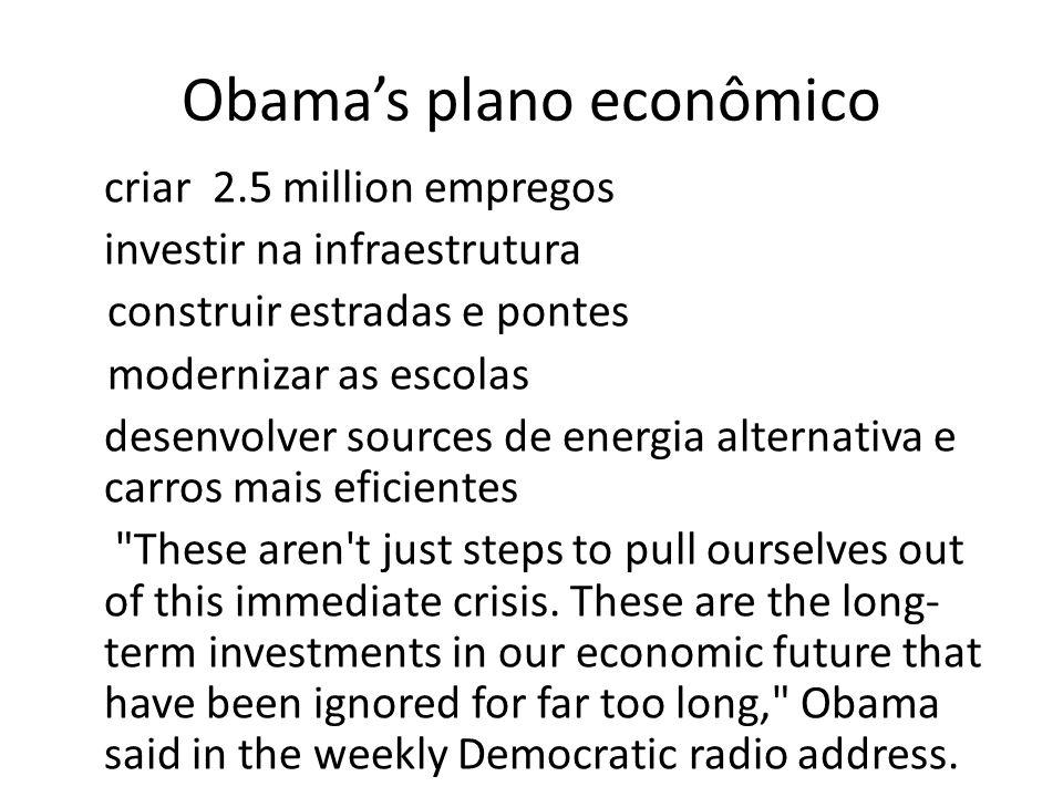 Obamas plano econômico criar 2.5 million empregos investir na infraestrutura construir estradas e pontes modernizar as escolas desenvolver sources de