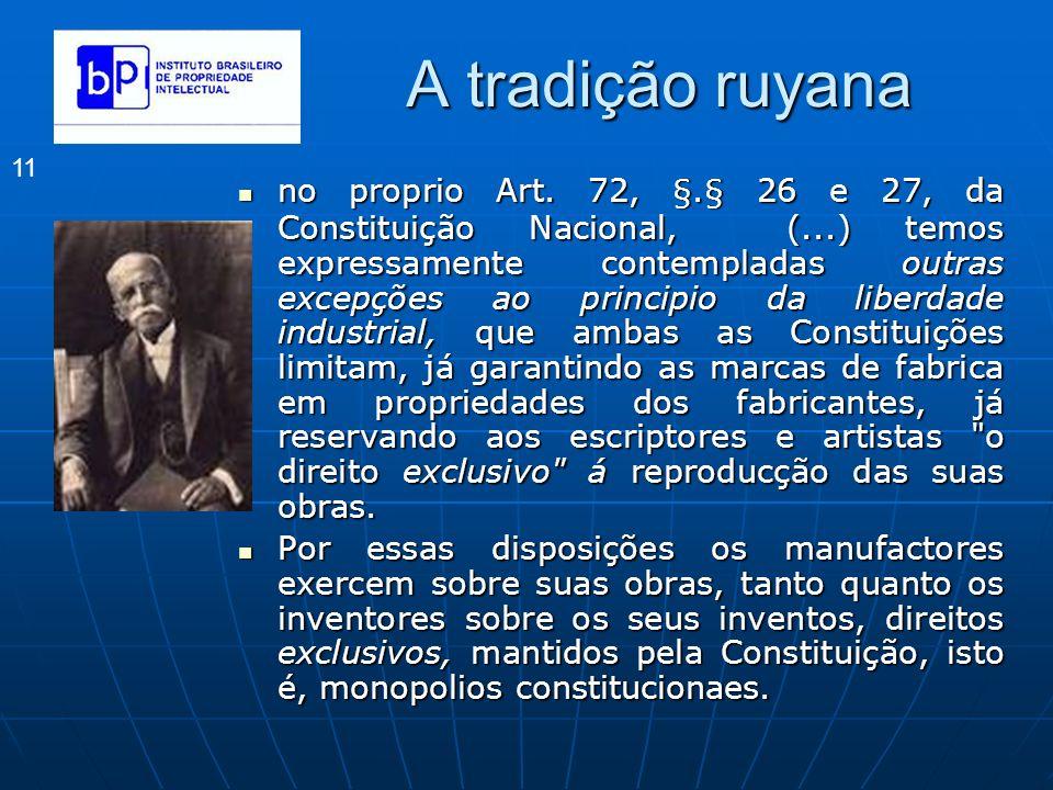 A tradição ruyana 11 no proprio Art. 72, §.§ 26 e 27, da Constituição Nacional, (...) temos expressamente contempladas outras excepções ao principio d
