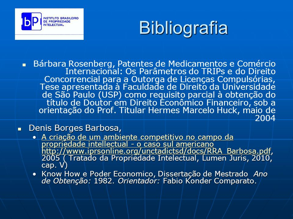 Bibliografia Bárbara Rosenberg, Patentes de Medicamentos e Comércio Internacional: Os Parâmetros do TRIPs e do Direito Concorrencial para a Outorga de