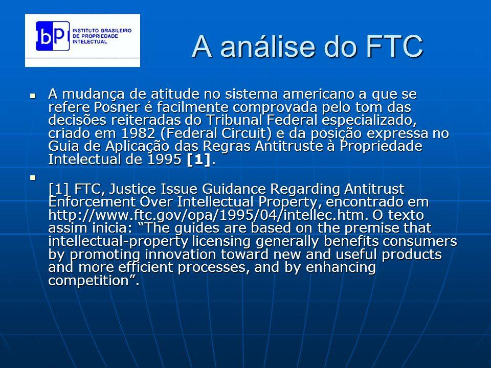 A análise do FTC A mudança de atitude no sistema americano a que se refere Posner é facilmente comprovada pelo tom das decisões reiteradas do Tribunal
