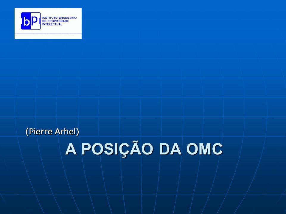 A POSIÇÃO DA OMC (Pierre Arhel)