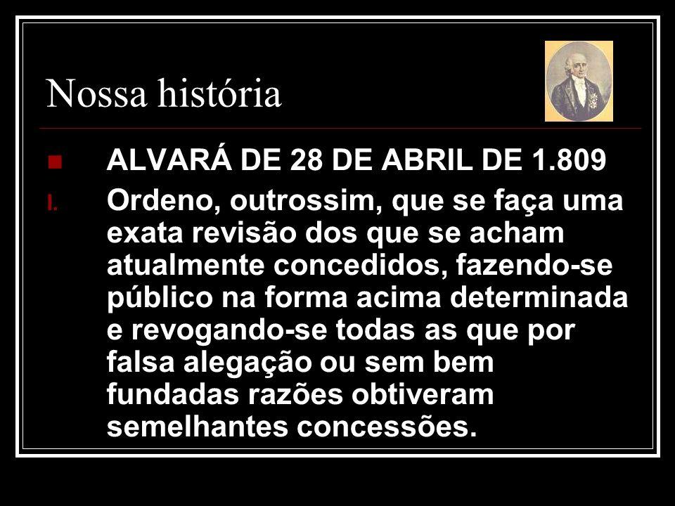 Nossa história ALVARÁ DE 28 DE ABRIL DE 1.809 I.